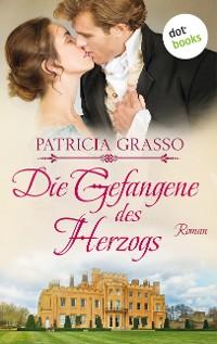 Cover Die Gefangene des Herzogs - Dukes Trilogie: Band 3