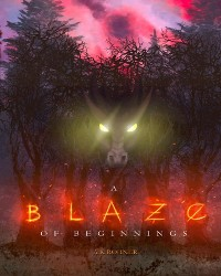 Cover A Blaze of Beginnings