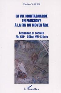 Cover LA VIE MONTAGNARDE EN FAUCIGNY A LA FIN DU MOYEN-AGE