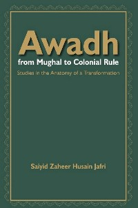 Cover Awadh From Mughal to Colonial Rule