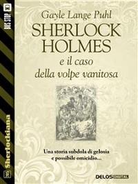 Cover Sherlock Holmes e il caso della volpe vanitosa