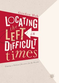 Cover Locating the Left in Difficult Times