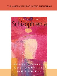 Cover The American Psychiatric Publishing Textbook of Schizophrenia