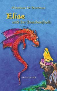 Cover Abenteuer im Buntmeer - Elise und der Drachenfisch