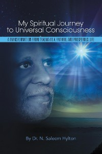 Cover My Spiritual Journey to Universal Consciousness