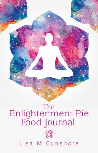 Cover The Enlightenment Pie Food Journal