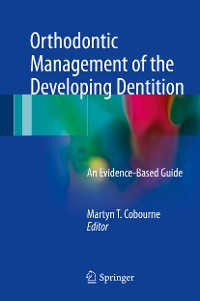Cover Orthodontic Management of the Developing Dentition