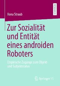 Cover Zur Sozialität und Entität eines androiden Roboters