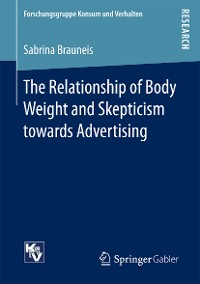 Cover The Relationship of Body Weight and Skepticism towards Advertising