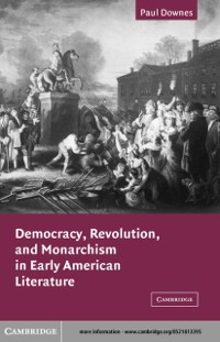 Cover Democracy, Revolution, and Monarchism in Early American Literature