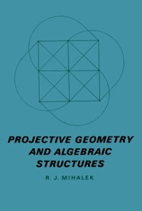 Cover Projective Geometry and Algebraic Structures