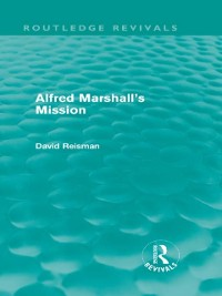 Cover Alfred Marshall's Mission (Routledge Revivals)