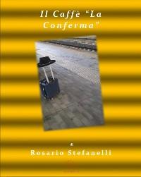 """Cover Il Caffè """"La Conferma"""""""