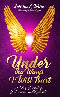 Cover Under Thy Wings, I Will Trust