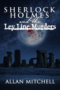 Cover Sherlock Holmes and the Ley Line Murders