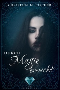 Cover Durch Magie erwacht (Die Magie-Reihe 1)