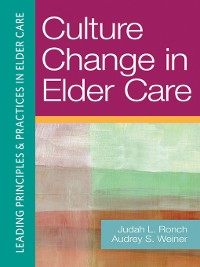 Cover Culture Change in Elder Care