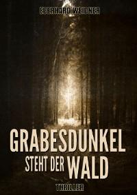 Cover GRABESDUNKEL STEHT DER WALD