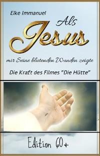 Cover Als Jesus mir Seine blutenden Wunden zeigte