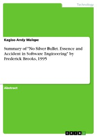 "Cover Summary of ""No Silver Bullet. Essence and Accident in Software Engineering"" by Frederick Brooks, 1995"