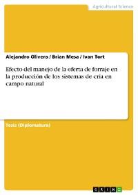 Cover Efecto del manejo de la oferta de forraje en la producción de los sistemas de cría en campo natural