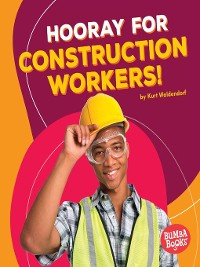 Cover Hooray for Construction Workers!