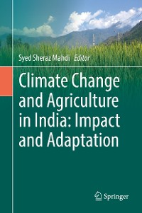 Cover Climate Change and Agriculture in India: Impact and Adaptation
