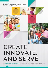 Cover Create, Innovate, and Serve