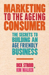 Cover Marketing to the Ageing Consumer