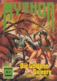 Cover Mythor 3: Die Goldene Galeere