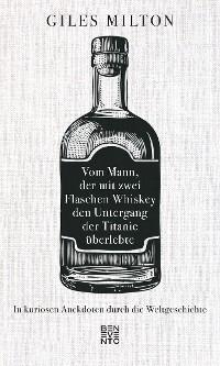 Cover Vom Mann, der mit zwei Flaschen Whiskey den Untergang der Titanic überlebte