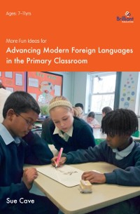 Cover More Fun Ideas for Advancing Modern Foreign Languages in the Primary Classroom