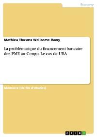 Cover La problématique du financement bancaire des PME au Congo. Le cas de UBA