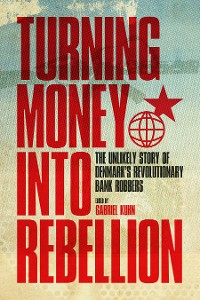 Cover Turning Money into Rebellion