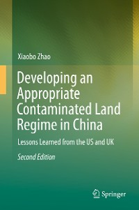 Cover Developing an Appropriate Contaminated Land Regime in China