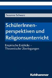 Cover SchülerInnenperspektiven und Religionsunterricht