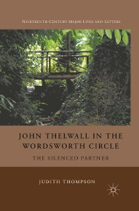 Cover John Thelwall in the Wordsworth Circle
