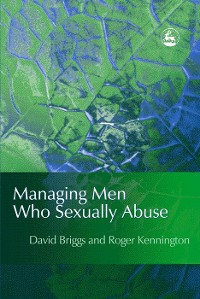 Cover Managing Men Who Sexually Abuse