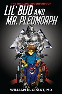 Cover The Thrilling Adventures of Lil' Bud and Mr.Pleomorph