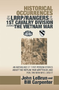 Cover Historical Occurrences of the Lrrp/Rangers  of the 1St Cavalry Division During the Vietnam War