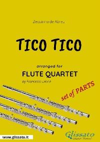 Cover Tico Tico - Flute Quartet set of PARTS