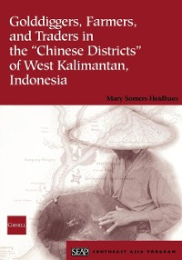 """Cover Golddiggers, Farmers, and Traders in the """"Chinese Districts"""" of West Kalimantan, Indonesia"""