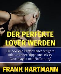 Cover Der perfekte Lover werden