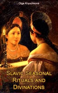 Cover Slavic Seasonal Rituals and Divinations