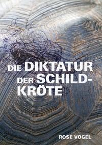 Cover Die Diktatur der Schildkröte