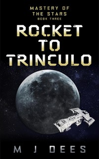 Cover Rocket to Trinculo (Mastery of the Stars, #3)
