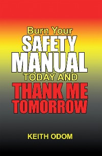Cover Burn Your Safety Manual Today and Thank Me Tomorrow