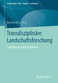 Cover Transdisziplinäre Landschaftsforschung