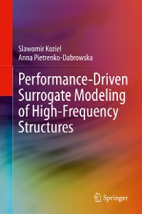 Cover Performance-Driven Surrogate Modeling of High-Frequency Structures