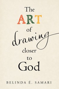Cover The Art of Drawing Closer to God